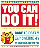 img - for You Can Do It!: The Merit Badge Handbook for Grown-Up Girls Paperback - April 10, 2005 book / textbook / text book