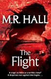 M. R. Hall The Flight (Coroner Jenny Cooper Series) by Hall, M. R. (2013)