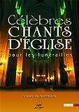 echange, troc Ensemble Vocal l'Alliance - Célèbres chants d'église pour les funérailles