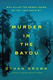 """Murder in the Bayou: Who Killed the Women Known as the """"Jeff Davis 8?"""""""