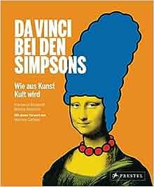 Da Vinci bei den Simpsons - Wie aus Kunst Kult wird: 9783791348766
