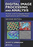 img - for By Scott E Umbaugh Digital Image Processing and Analysis: Human and Computer Vision Applications with CVIPtools, Second (2nd Edition) book / textbook / text book