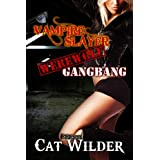 Vampire Slayer Werewolf Gangbang (Light BDSM Paranormal Erotica)by Cat Wilder
