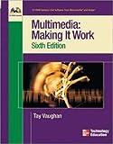 Multimedia :  making it work /