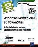 echange, troc Robin LEMESLE, Philippe FREDDI, Arnaud PETITJEAN - Windows Server 2008 et PowerShell - coffret de 2 livres : de l'installation du système à son administration via PowerShell