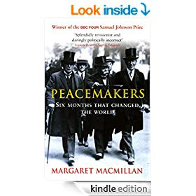 Peacemakers: The Paris Peace Conference of 1919 and Its Attempt to End War