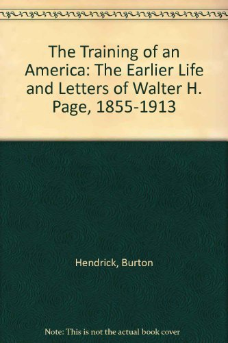 Image of The Training of an American: The Earlier Life and Letters of Walter H. Page