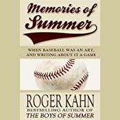 Memories of Summer: When Baseball Was an Art, and Writing About It a Game | [Roger Kahn]