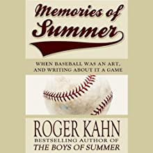 Memories of Summer: When Baseball Was an Art, and Writing About It a Game (       UNABRIDGED) by Roger Kahn Narrated by Mark Moseley