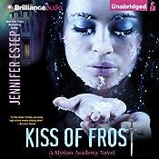 Kiss of Frost: Mythos Academy, Book 2 | Jennifer Estep
