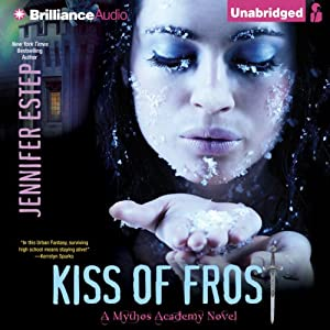 Kiss of Frost: Mythos Academy, Book 2 | [Jennifer Estep]
