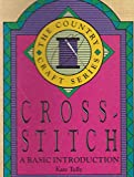 img - for CROSS-STITCH - A Basic Introduction: The Country Craft Series book / textbook / text book