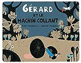 vignette de 'Gérard et le machin collant (Fred Paronuzzi)'