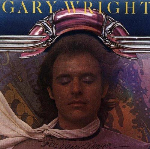 GARY WRIGHT - Dream Weaver (Mono Mix) Lyrics - Zortam Music