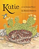 Katie of the Sonoran Desert: Based on a True Story  (English and Spanish Edition)