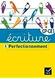 Les cahiers d'écriture CP/CE1 : Tome 2, Perfectionnement