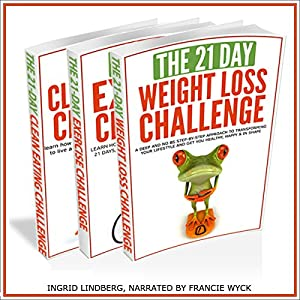 21-Day Challenges Box Set 2 - Weight Loss, Exercise & Clean Eating (Volume 16) Audiobook