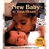The New Baby at Your Houseby Joanna Cole
