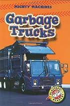 Garbage Trucks (Hardcover) (Blastoff! Readers: Mighty Machines)