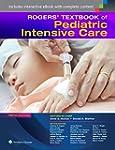 Rogers' Textbook of Pediatric Intensi...