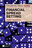 Stuart Fieldhouse The FT Guide to Financial Spread Betting (The FT Guides)
