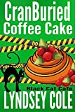 CranBuried Coffee Cake (Black Cat Cafe Cozy Mystery Series Book 7)