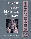 Chinese Self-Massage Therapy: The Easy Way to Health