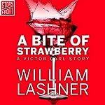 A Bite of Strawberry | William Lashner