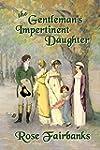 The Gentleman's Impertinent Daughter:...