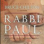Rabbi Paul: An Intellectual Biography | Bruce Chilton