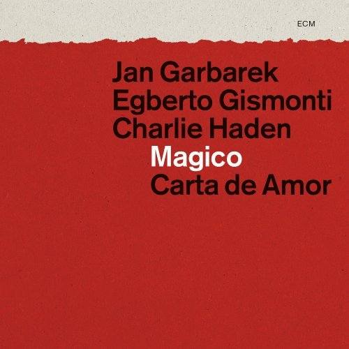 Jan Garbarek-With Egberto Gismonti And Charlie Haden-Magico Carta De Amor-2CD-Live-2012-SNOOK Download