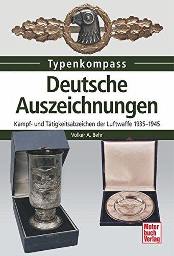 Deutsche Auszeichnungen: Kampf- und Tätigkeitsabzeichen der Luftwaffe 1935-1945 (Typenkompass)
