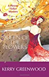 Kerry Greenwood Queen of the Flowers: A Phryne Fisher Mystery (Phryne Fisher Mysteries)