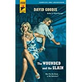 The Wounded and the Slain (Hard Case Crime) ~ David Goodis