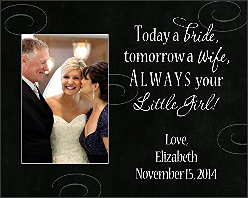 8x10 Today a bride tomorrow a wife always your little girl personalized wedding frame, dad picture frame (Always Your Little Girl Frame compare prices)