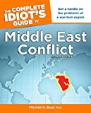 img - for The Complete Idiot's Guide to Middle East Conflict, 4th Edition (Complete Idiot's Guides (Lifestyle Paperback)) book / textbook / text book