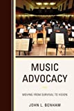 Music Advocacy: Moving From Survival to Vision