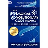 Your Magical Evolutionary Code Unleashed - The Science of Inner Resonanceby Maureen Edwardson