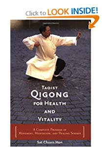 Taoist Qigong for Health and Vitality: A Complete Program of Movement, Meditation, and Healing Sounds [Paperback] — by Sat Chuen Hon &  Philip Glass
