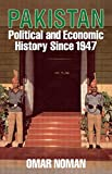 The Political Economy Of Pakistan 1947-85 (0710302118) by Omar Noman