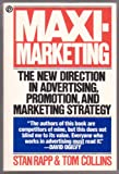 Maxi-marketing: The New Direction in Advertising, Promotion, and Marketing Strategy (0452262380) by Stan Rapp