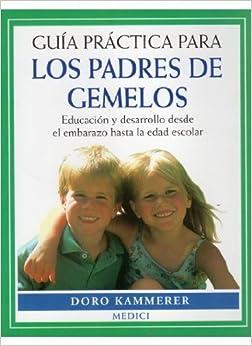 Guia Practica Para Los Padres de Gemelos (Spanish Edition) (Spanish