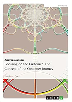 Focusing On The Customer: The Concept Of The Customer Journey (German Edition)