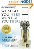 What Got You Here Won't Get You There: A Round Table Comic: How Successful People Become Even More Successful