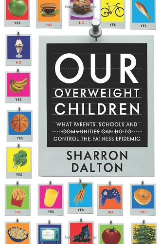 Our Overweight Children: What Parents, Schools, And Communities Can Do To Control The Fatness Epidemic (California Studies In Food And Culture) front-974451
