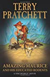 Terry Pratchett The Amazing Maurice and his Educated Rodents: (Discworld Novel 28): A Story of Discworld. For young Readers (Discworld Novels)