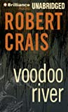 Robert Crais Voodoo River (Elvis Cole Novels)