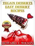 Vegan Desserts: Easy Dessert Recipes...