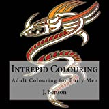 img - for Intrepid Colouring: Adult Colouring for Burly Men (Volume 1) book / textbook / text book