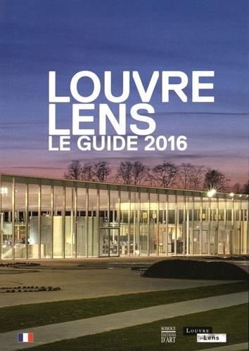 Louvre Lens : Le guide 2016